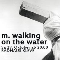 Radhaus m  walking on the water